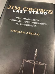 "Thomas Aiello's book, ""Jim Crow's Last Stand: Non-unanimous Criminal Jury Verdicts in Louisiana"" looks at how and why it became one of only two states in the country to allow defendants to be convicted of felonies without unanimous decisions."