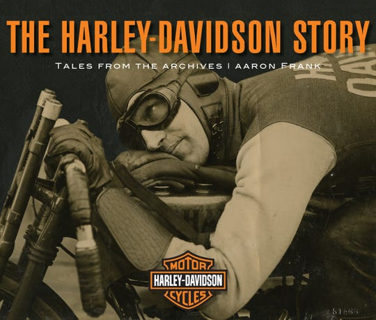 The Harley-Davidson Story: Tales From the Archives. By Aaron Frank.