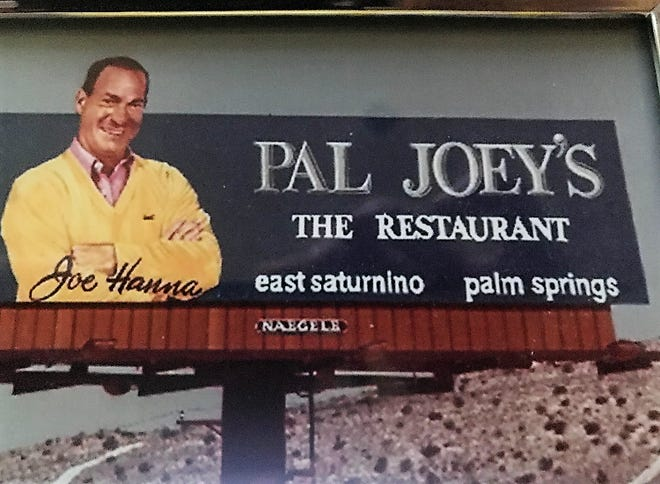 Joe Hanna was a partner an engaging host in the first disco and supper club in Palm Springs, Pal Joey's, in the 1970s.