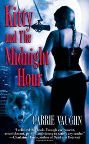 """Kitty and the Midnight Hour"" is the first book Carrie Vaughn wrote for the ""Kitty Norville"" series."