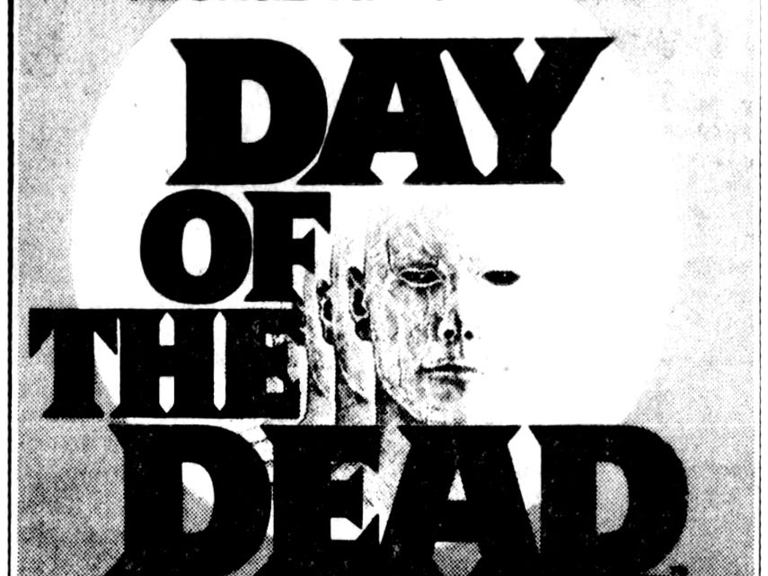 """""""Day of the Dead,"""" Friday, Aug. 30, 1985"""
