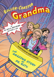Roller-Coaster Grandma - a recent publication by Dr. Ruth Westheimer