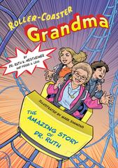 Roller-Coaster Grandma - a recent publication by Dr. Ruth Westheimer