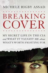 "Michele Rigby Assad is the author of ""Breaking Cover,"" which documents her time as an undercover CIA agent."