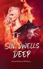 """If Sin Dwells Deep"" is the second book in Author David Michael Williams' Soul Sleep Cycle."