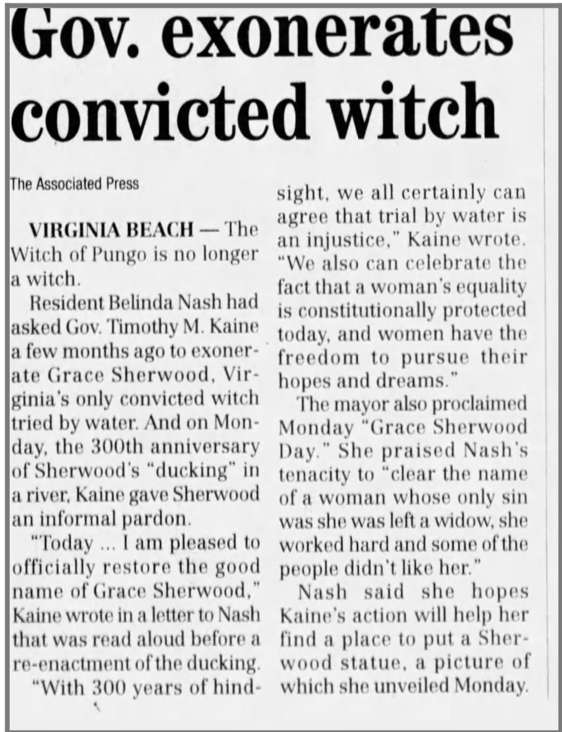 It only took 300 years, but eventually Grace Sherwood's name was cleared of charges of witchcraft.
