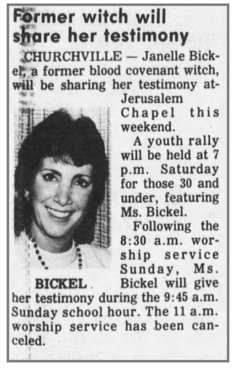 Janelle Bickel, now Janelle Wade of Just Believe Ministries, spoke on several occasions in Staunton area churches about the dangers of witchcraft.