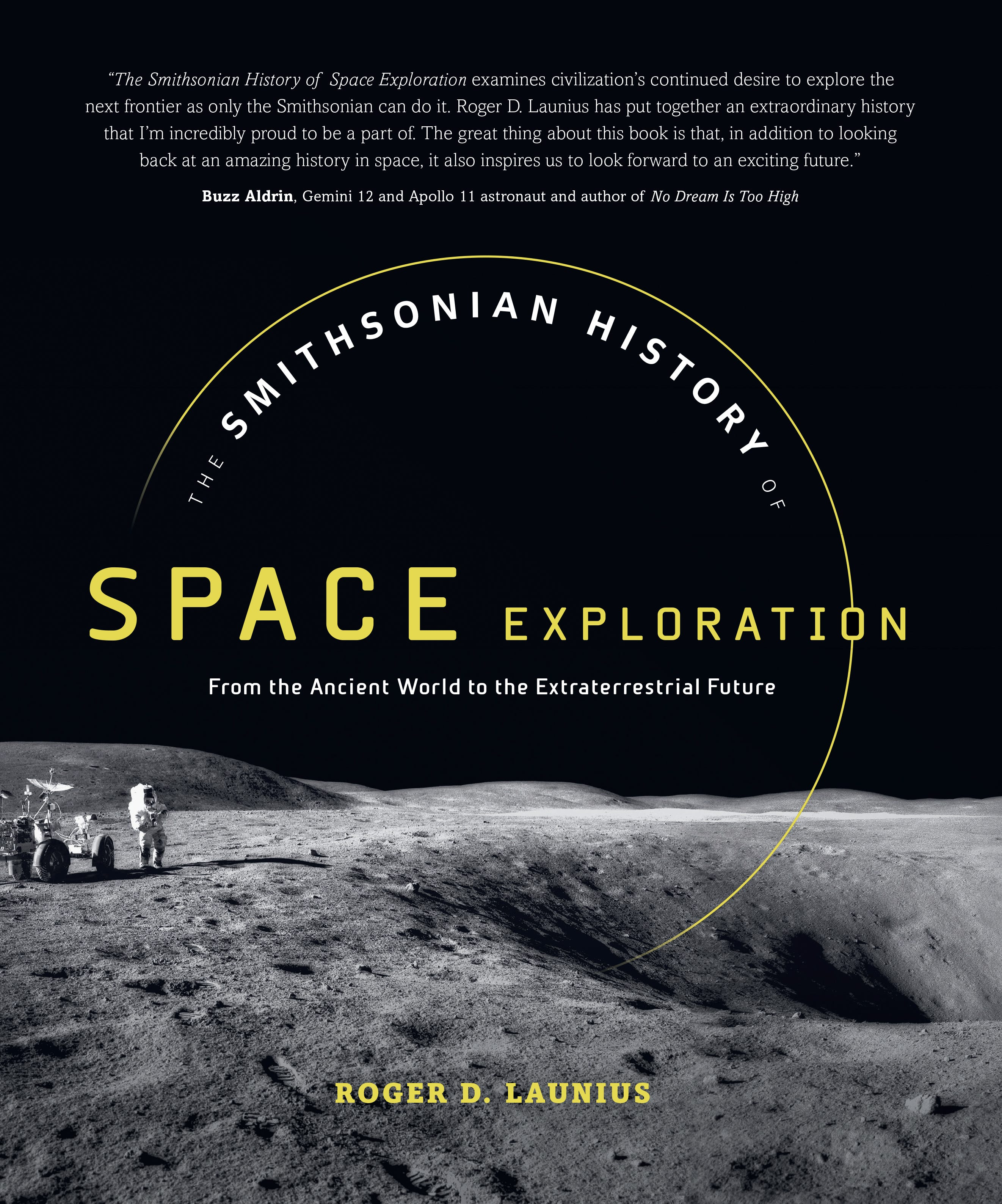 """""""The Smithsonian History of Space Exploration: From the Ancient World to the Extraterrestrial Future"""" was released Oct. 23."""