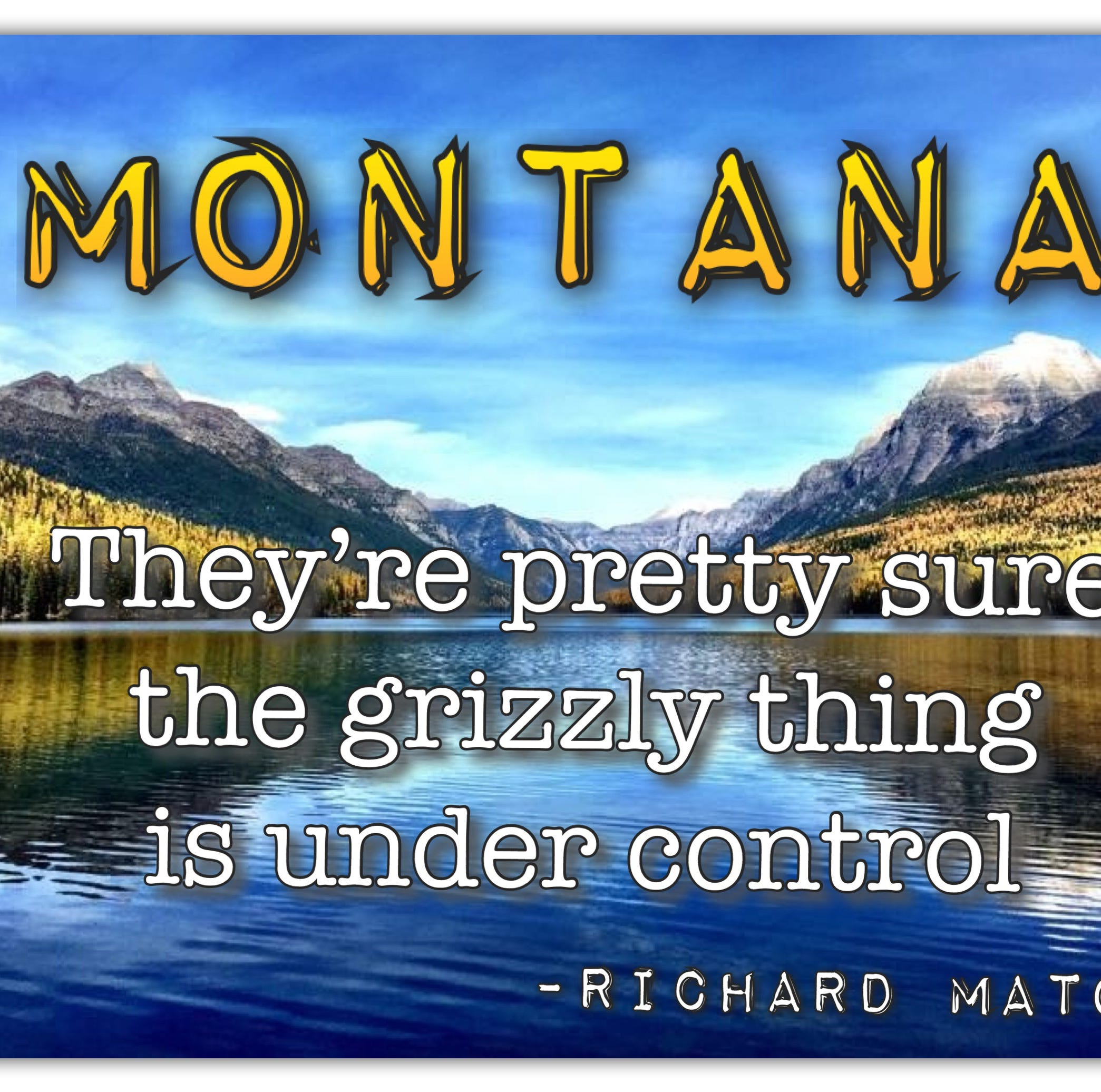 Big, beautiful and bear-y full of tourists: Readers suggest slogans for Montana