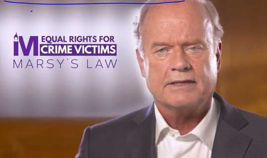 Actor Kelsey Grammer has appeared in commercials for Marsy's Law in Kentucky. His sister was raped and his father was murdered, and he says in the spot that he found out his father's killer was released from the National Inquirer.