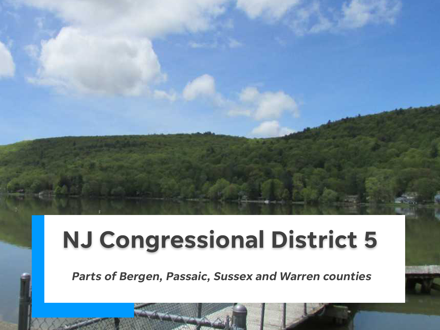 NJ's fifth congressional district is comprised of parts of Bergen, Passaic, Sussex and Warren counties.