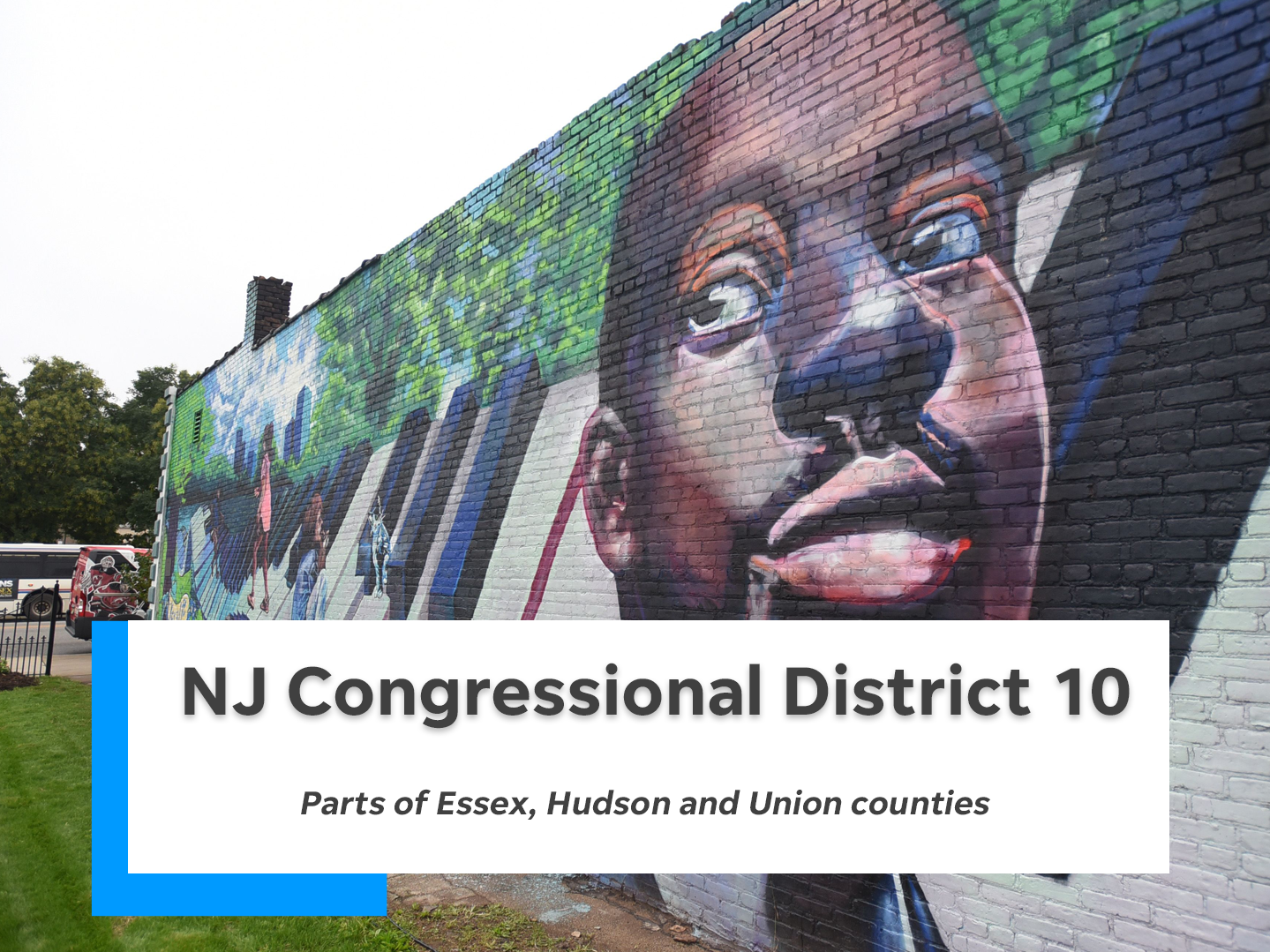 NJ's 10th congressional district is comprised of parts of Essex, Hudson and Union counties