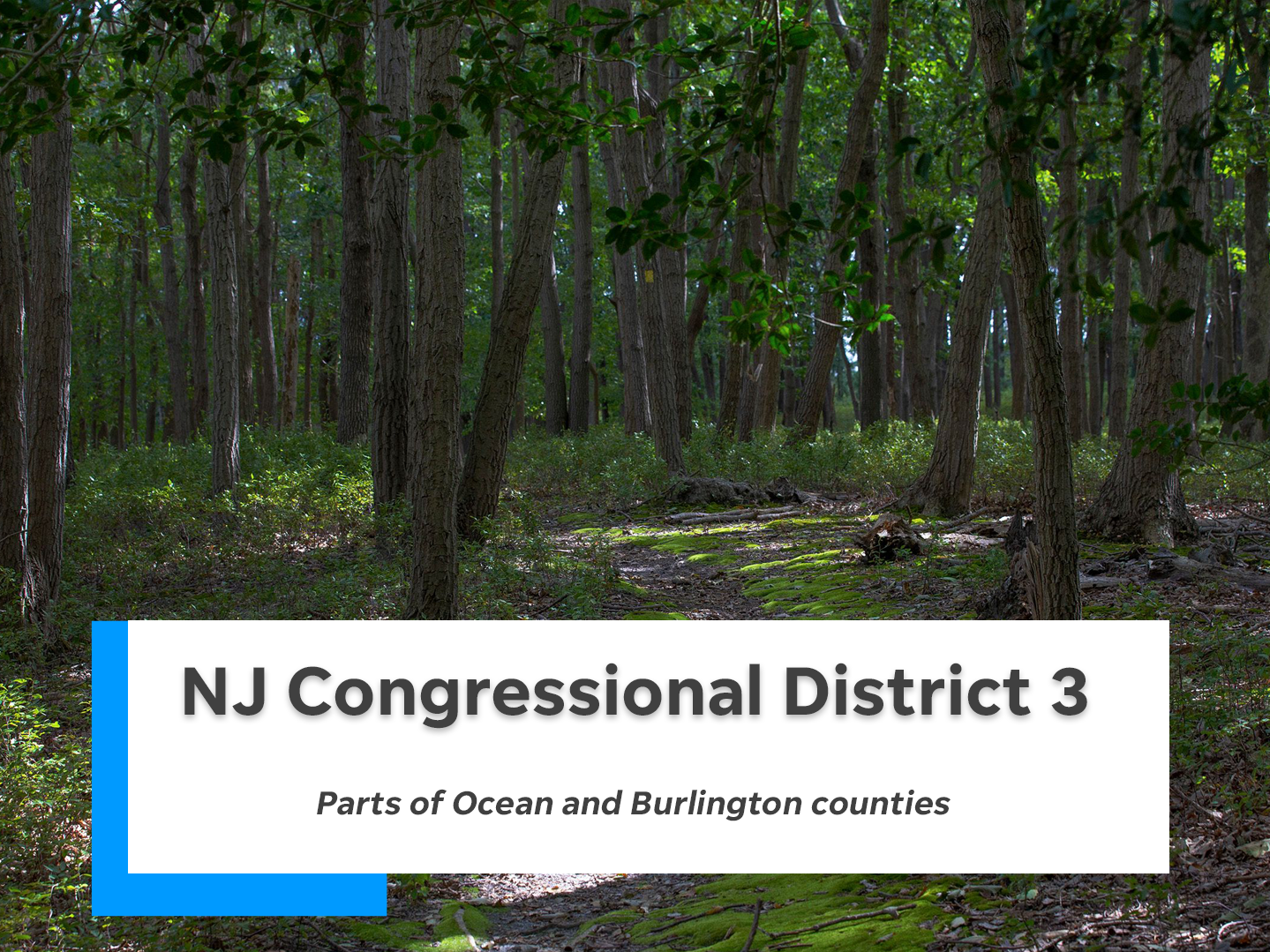 NJ's third congressional district is comprised of parts of Ocean and Burlington counties.