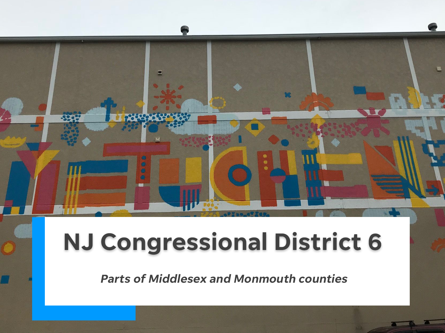 NJ's sixth congressional district is comprised of parts of Middlesex and Monmouth counties