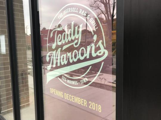 Teddy Maroon's is slated to open in mid-December on Ingersoll Avenue.
