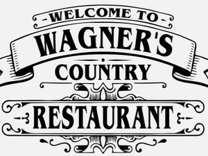 Sign for new Wagner's Country Restaurant