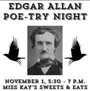 Edgar Allan Poe-try Night is Thursday.