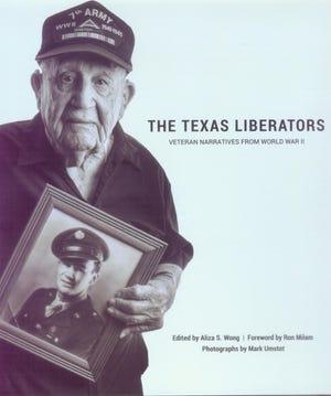 """The Texas Liberators: Veteran Narratives from World War II"" by Aliza S. Wong"
