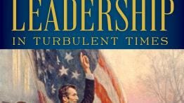 """Leadership in Turbulent Times"" by Doris Kearns Goodwin"