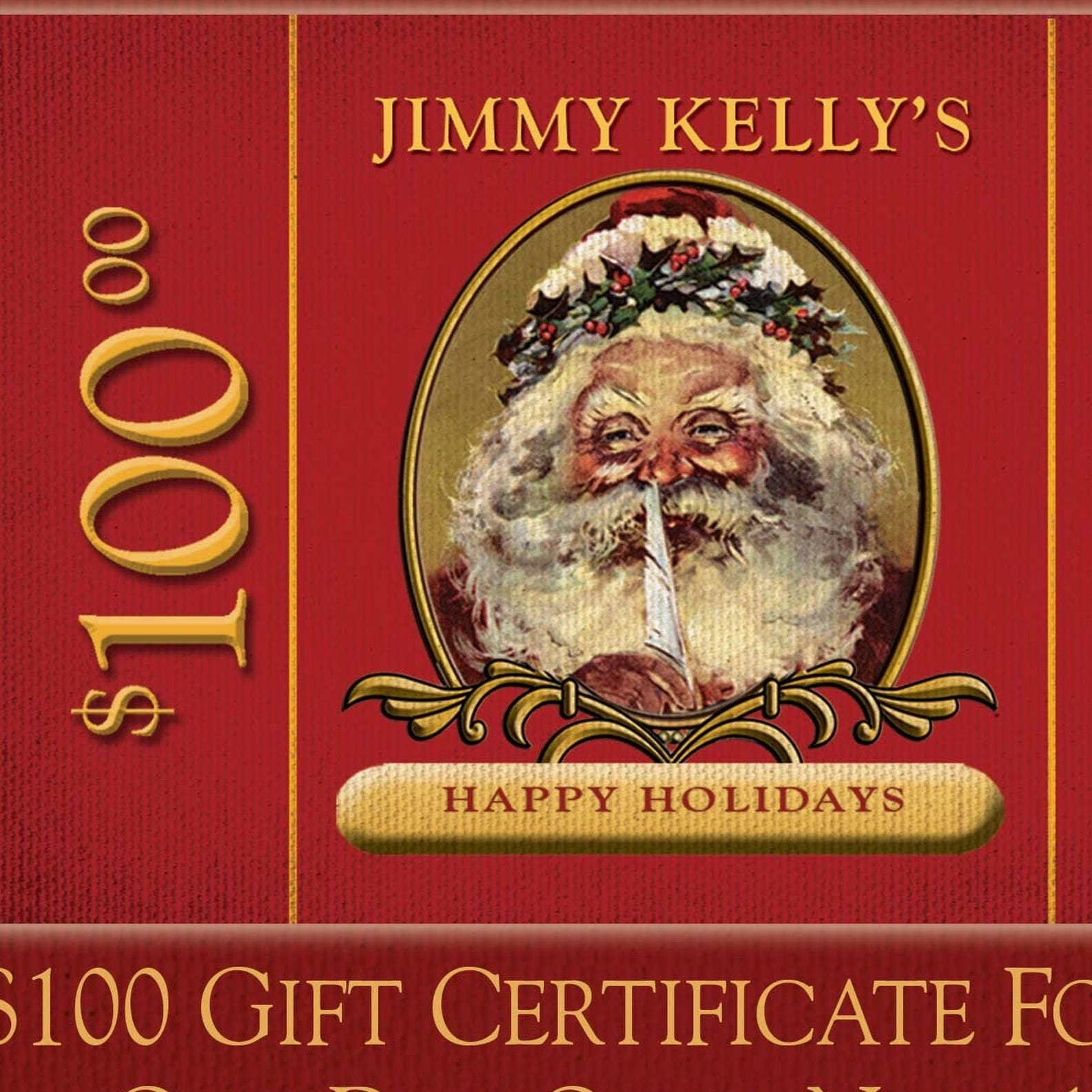 Holiday gift certificate for Jimmy Kelly's...
