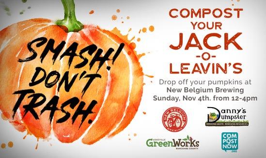 "Compost your Halloween pumpkins at ""Smash Don't Trash"" at New Belgium Nov. 4."