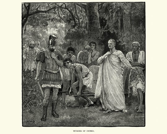 Vintage engraving of a scene from ancient Rome, the murder of Cicero. Marcus Tullius Cicero was a Roman politician and lawyer, who served as consul in the year 63 BC. He was proscribed as an enemy of the state by the Second Triumvirate and consequently executed by soldiers operating on their behalf in 43 BC.