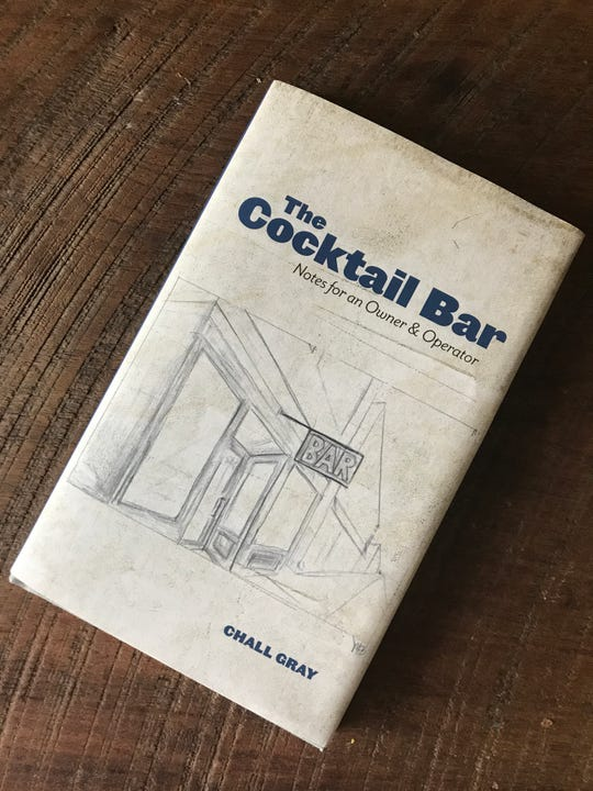 "Chall Gray's ""The Cocktail Bar"" offers tips for bar owners from initial idea conception to managing a profitable operation."