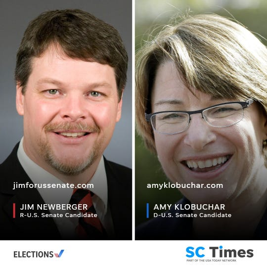 DFL U.S. Sen. Amy Klobuchar is challenged by Republican state Rep. Jim Newberger in the Nov. 6 election.