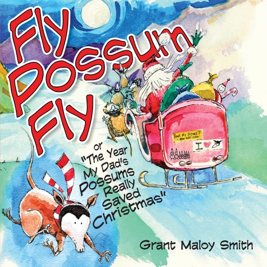"""Grant Meloy's Smith's debut picture book, """"Fly Possum Fly,"""""""