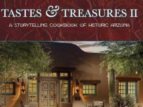 Tastes & Treasures II: A Storytelling Cookbook of Historic Arizona, published by The Historical League, is a new cookbook featuring recipes from 24 historic Arizona resorts and restaurants.