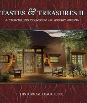 """Tastes & Treasures II: A Storytelling Cookbook of Historic Arizona"" features recipes from 24 historic Arizona resorts and restaurants."