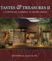 """Tastes & Treasures II: A Storytelling Cookbook of Historic Arizona"" features recipes from 24 historic Arizona resorts and restaurants."