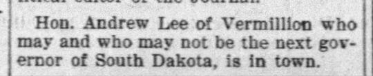 After more than a week after the 1896 election, Vermillion Mayor Andrew Lee visited Sioux Falls. The outcome of the governor's race was still in doubt.