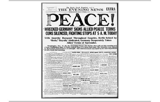 The Nov. 11, 1918 edition of the Battle Creek Enquirer Evening News proclaims what many people in 1918 were hoping for: Peace.