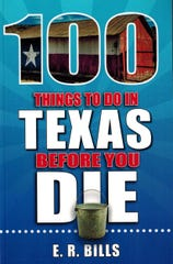 """100 Things to Do in Texas Before You Die"" by E.R. Bills"