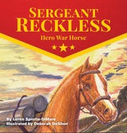 "The cover of ""Sergeant Reckless: Hero War Horse"" by Loren Spiotta-DiMare, one of the books written about Sergeant Reckless."