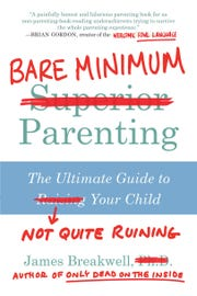 """Bare Minimum Parenting: The Ultimate Guide to Not Quite Ruining Your Child,"" by James Breakwell, was released Nov. 6, 2018, by BenBella Books."