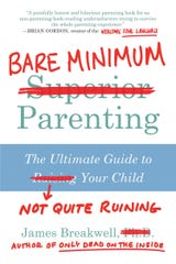 """""""Bare Minimum Parenting: The Ultimate Guide to Not Quite Ruining Your Child,"""" by James Breakwell, was released Nov. 6, 2018, by BenBella Books."""