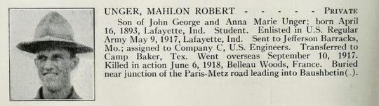 Mahlon Robert Unger of Lafayette died in combat on June 6, 1918, in Belleau Woods, France.