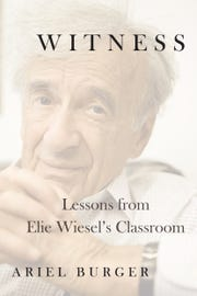 """""""Witness: Lessons From Elie Wiesel's Classroom'"""
