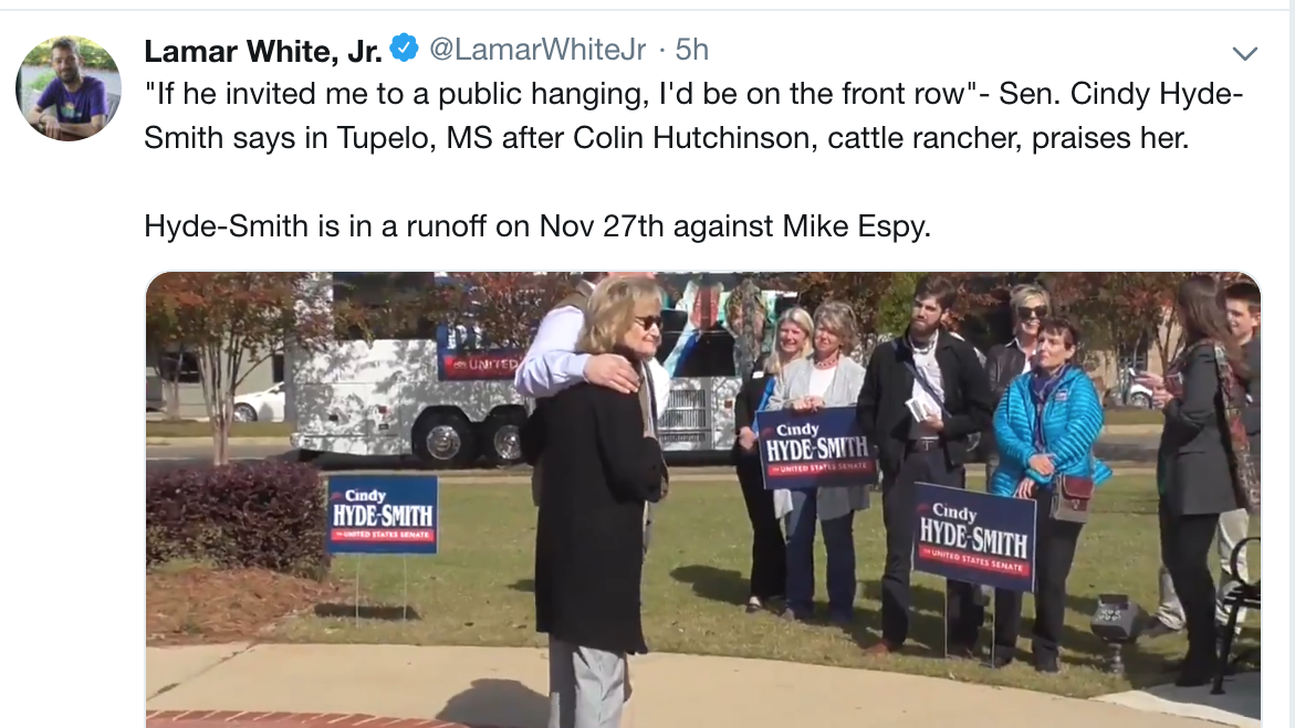 Lamar White Jr. tweeted a short video clip of Sen. Cindy Hyde-Smith joking about being on the front row of a public hanging in Tupelo, Mississippi, on November 11, 2018.