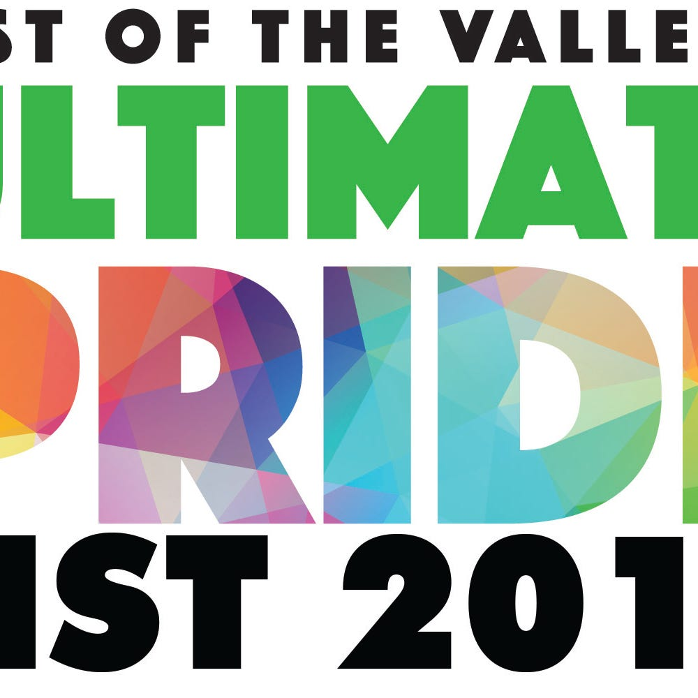 Take a look at your winners for Best of the Valley: Ultimate Pride List 2019