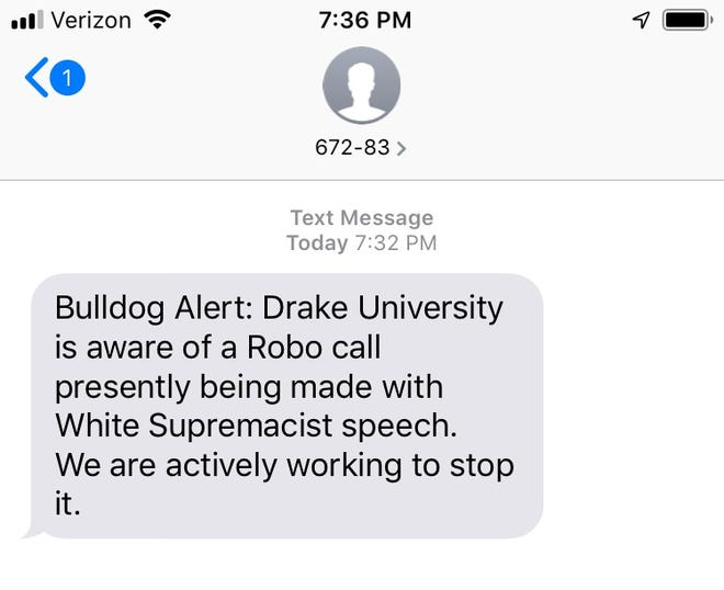 Drake University students received a Bulldog Alert message on Monday, Nov. 12, 2018, alerting them that a robo-call with a white supremacist message was being made to students.