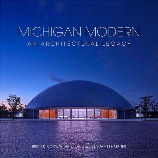 "Brian Conway's ""Michigan Modern: An Architectural Legacy."""