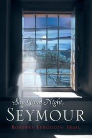 Say Good Night, Seymour
