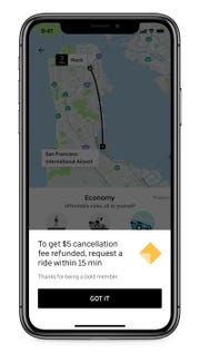 Uber Rewards Gold members can have their cancellation fees refunded if they order within 15 minutes of canceling.