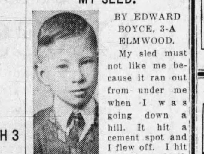 """Edward Boyce of Des Moines, a third-grader at Elmwood Elementary, had this to say about his sled in the March 3, 1930 Des Moines Tribune: """"My sled must not like me because it ran out from under me when I was going down a hill. It hit a cement spot and I few off. I hit one of my teeth on the cement."""""""