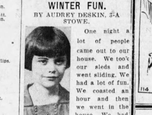 """Audrey Deskin of Des Moines, a third-grader at Stowe Elementary, had this to say about """"winter fun"""" in the March 1, 1930 Des Moines Tribune: """"One night a lot of people came out to our house. We took our sleds and went sliding. We had a lot of fun. We coasted an hour and then we went in the house. We had oyster stew."""""""