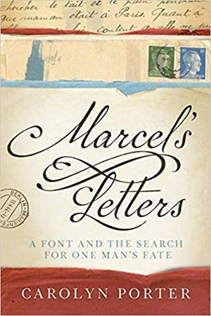 """""""Marcel's Letters: A Font and the Search for One Man's Fate"""" by Carolyn Porter"""