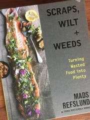 """Scraps, Wilt + Weeds: Turning Wasted Food into Plenty"" by Mads Refslund is one of various new cookbooks focused on ending food waste. Recipes include beet stem salsa and banana coffee grounds bread."